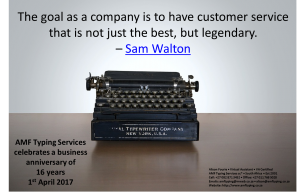 AMF Typing Services Quote: The goal as a company is to have customer service that is not just the best, but legendary - Sam Walton
