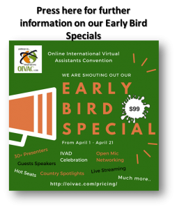 Press here for further information. Online International Virtual Assistant Conference (OIVAC)