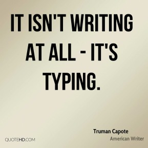 It isn't writing at all -it's typing